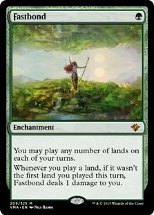 Fastbond  You may play any number of lands on each of your turns.Whenever you play a land, if it wasn't the first land you played this turn, Fastbond deals 1 damage to you.