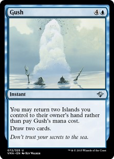 Gush  You may return two Islands you control to their owner's hand rather than pay this spell's mana cost.Draw two cards.