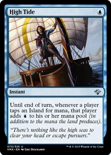 High Tide  Until end of turn, whenever a player taps an Island for mana, that player adds an additional .