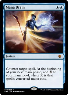 Mana Drain  Counter target spell. At the beginning of your next main phase, add an amount of  equal to that spell's converted mana cost.