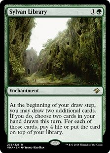 Sylvan Library  At the beginning of your draw step, you may draw two additional cards. If you do, choose two cards in your hand drawn this turn. For each of those cards, pay 4 life or put the card on top of your library.