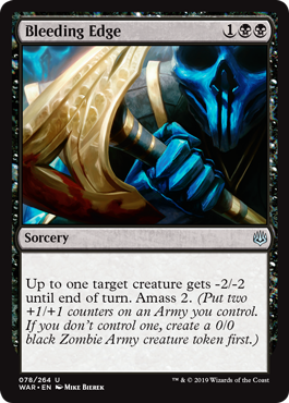 Bleeding Edge  Up to one target creature gets -2/-2 until end of turn. Amass 2. (Put two +1/+1 counters on an Army you control. If you don't control one, create a 0/0 black Zombie Army creature token first.)