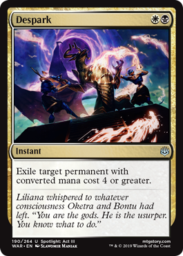 Despark  Exile target permanent with converted mana cost 4 or greater.