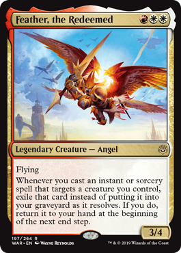 Feather, the Redeemed  FlyingWhenever you cast an instant or sorcery spell that targets a creature you control, exile that card instead of putting it into your graveyard as it resolves. If you do, return it to your hand at the beginning of the next end step.