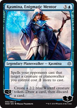 Kasmina, Enigmatic Mentor  Spells your opponents cast that target a creature or planeswalker you control cost  more to cast.?2: Create a 2/2 blue Wizard creature token. Draw a card, then discard a card.