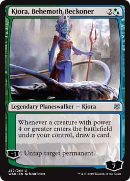 Kiora, Behemoth Beckoner  Whenever a creature with power 4 or greater enters the battlefield under your control, draw a card.?1: Untap target permanent.