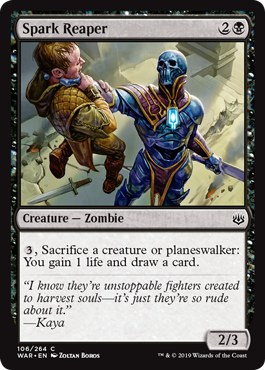 Spark Reaper  , Sacrifice a creature or planeswalker: You gain 1 life and draw a card.