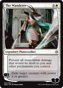 The Wanderer  Prevent all noncombat damage that would be dealt to you and other permanents you control.?2: Exile target creature with power 4 or greater.