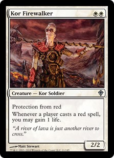 Kor Firewalker  Protection from redWhenever a player casts a red spell, you may gain 1 life.