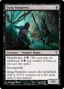 Quag Vampires  Multikicker  (You may pay an additional  any number of times as you cast this spell.)Swampwalk (This creature can't be blocked as long as defending player controls a Swamp.)Quag Vampires enters the battlefield with a +1/+1 counter on it for each time it w