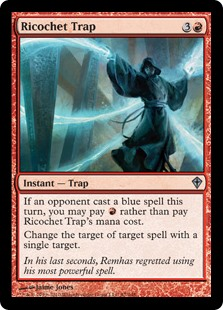 Ricochet Trap  If an opponent cast a blue spell this turn, you may pay  rather than pay this spell's mana cost.Change the target of target spell with a single target.