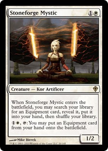 Stoneforge Mystic  When Stoneforge Mystic enters the battlefield, you may search your library for an Equipment card, reveal it, put it into your hand, then shuffle your library., : You may put an Equipment card from your hand onto the battlefield.