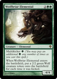 Wolfbriar Elemental  Multikicker  (You may pay an additional  any number of times as you cast this spell.)When Wolfbriar Elemental enters the battlefield, create a 2/2 green Wolf creature token for each time it was kicked.