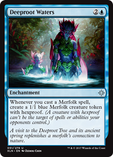 Deeproot Waters  Whenever you cast a Merfolk spell, create a 1/1 blue Merfolk creature token with hexproof. (A creature with hexproof can't be the target of spells or abilities your opponents control.)