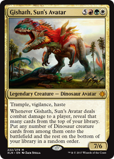 Gishath, Sun's Avatar  Vigilance, trample, hasteWhenever Gishath, Sun's Avatar deals combat damage to a player, reveal that many cards from the top of your library. Put any number of Dinosaur creature cards from among them onto the battlefield and the rest on the bottom of your
