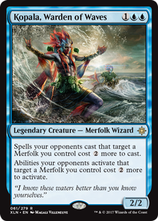 Kopala, Warden of Waves  Spells your opponents cast that target a Merfolk you control cost  more to cast.Abilities your opponents activate that target a Merfolk you control cost  more to activate.