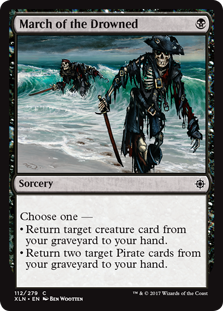 March of the Drowned  Choose one —• Return target creature card from your graveyard to your hand.• Return two target Pirate cards from your graveyard to your hand.