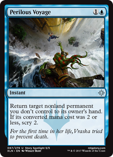 Perilous Voyage  Return target nonland permanent you don't control to its owner's hand. If its converted mana cost was 2 or less, scry 2.