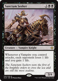 Sanctum Seeker  Whenever a Vampire you control attacks, each opponent loses 1 life and you gain 1 life.