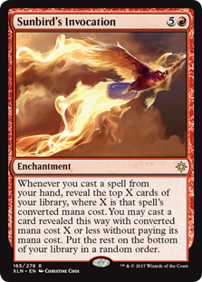Sunbird's Invocation  Whenever you cast a spell from your hand, reveal the top X cards of your library, where X is that spell's converted mana cost. You may cast a card revealed this way with converted mana cost X or less without paying its mana cost. Put the rest on the botto