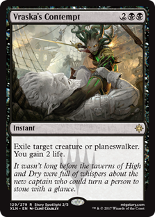 Vraska's Contempt  Exile target creature or planeswalker. You gain 2 life.