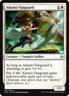 "Adanto Vanguard  As long as Adanto Vanguard is attacking, it gets +2/+0.Pay 4 life: Adanto Vanguard gains indestructible until end of turn. (Damage and effects that say ""destroy"" don't destroy it.)"