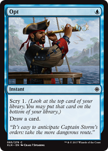 Opt  Scry 1. (Look at the top card of your library. You may put that card on the bottom of your library.)Draw a card.