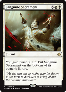 Sanguine Sacrament  You gain twice X life. Put Sanguine Sacrament on the bottom of its owner's library.