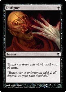 Disfigure  Target creature gets -2/-2 until end of turn.