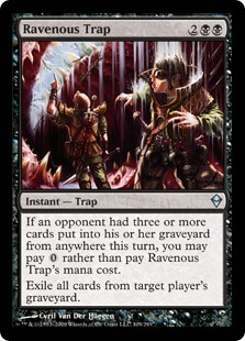 Ravenous Trap  If an opponent had three or more cards put into their graveyard from anywhere this turn, you may pay  rather than pay this spell's mana cost.Exile all cards from target player's graveyard.