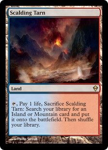 Scalding Tarn  , Pay 1 life, Sacrifice Scalding Tarn: Search your library for an Island or Mountain card, put it onto the battlefield, then shuffle your library.