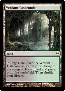 Verdant Catacombs  , Pay 1 life, Sacrifice Verdant Catacombs: Search your library for a Swamp or Forest card, put it onto the battlefield, then shuffle your library.