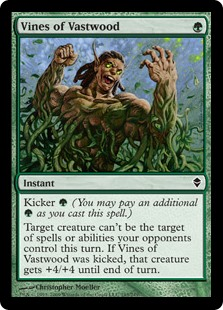 Vines of Vastwood  Kicker  (You may pay an additional  as you cast this spell.)Target creature can't be the target of spells or abilities your opponents control this turn. If this spell was kicked, that creature gets +4/+4 until end of turn.