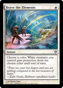 Brave the Elements  Choose a color. White creatures you control gain protection from the chosen color until end of turn.