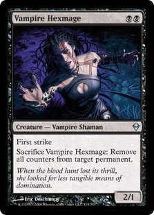 Vampire Hexmage  First strikeSacrifice Vampire Hexmage: Remove all counters from target permanent.