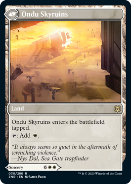 Ondu Skyruins  Ondu Skyruins enters the battlefield tapped.: Add .
