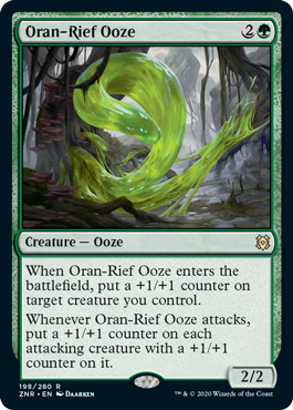 Oran-Rief Ooze  When Oran-Rief Ooze enters the battlefield, put a +1/+1 counter on target creature you control.Whenever Oran-Rief Ooze attacks, put a +1/+1 counter on each attacking creature with a +1/+1 counter on it.