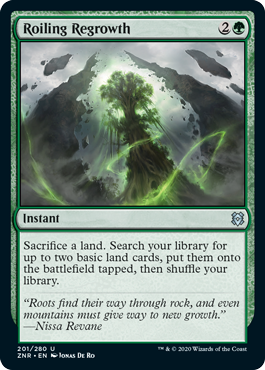 Roiling Regrowth  Sacrifice a land. Search your library for up to two basic land cards, put them onto the battlefield tapped, then shuffle your library.