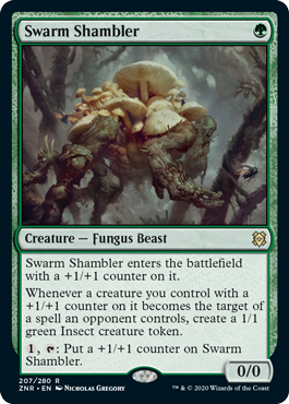 Swarm Shambler  Swarm Shambler enters the battlefield with a +1/+1 counter on it.Whenever a creature you control with a +1/+1 counter on it becomes the target of a spell an opponent controls, create a 1/1 green Insect creature token., : Put a +1/+1 counter on Swarm Shamb
