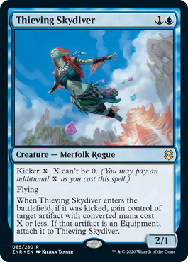 Thieving Skydiver  Kicker {X}. X can't be 0. (You may pay an additional {X} as you cast this spell.) Flying When Thieving Skydiver enters the battlefield, if it was kicked, gain control of target artifact with converted mana cost X or less. If that artifact is an Equipment,