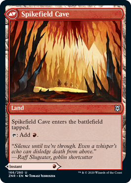 Spikefield Cave  Spikefield Cave enters the battlefield tapped.: Add .